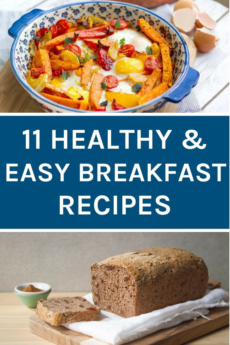 These 11 healthy & easy breakfast recipes make great alternatives to the unhealthy options out there
